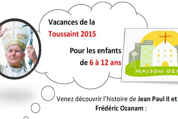 Vacances Toussaint Maison Ozanam